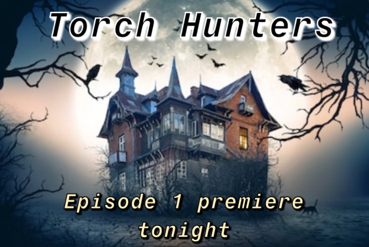 Torch Hunters Episode 1: The Ghost of Dr. Barnett