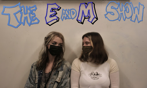 We made a podcast: The E and MShow